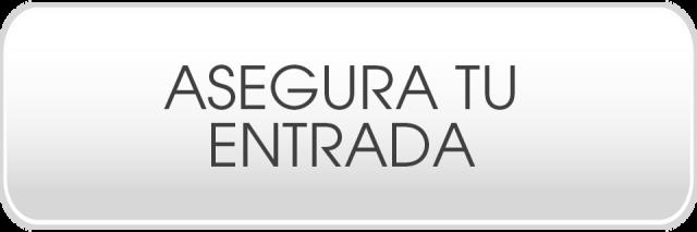 ASEGURA TU ENTRADA